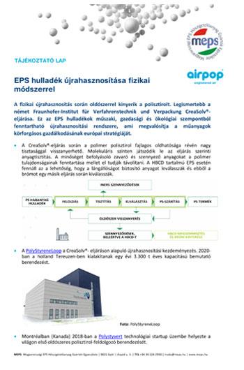 A fizikai újrahasznosítás során oldószerrel kinyerik a polisztirolt. Legismertebb a német Fraunhofer-Institut für Verfahrenstechnik und Verpackung CreaSolv®eljárása.